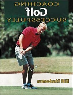 Coaching Golf Successfully (Coaching Successfully ... by Mad