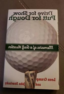 Drive for Show, Putt for Dough: Memoirs of a Golf Hustler by